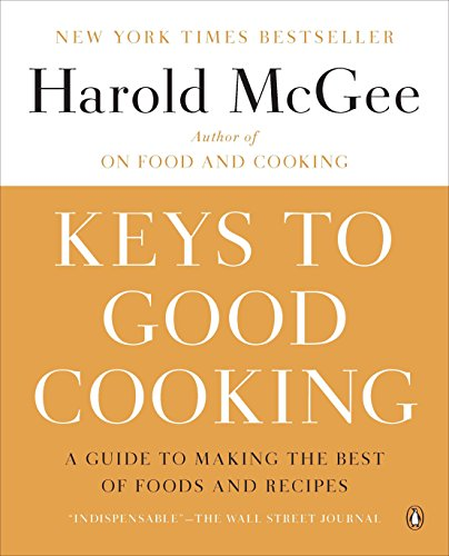 9780143122319: Keys to Good Cooking: A Guide to Making the Best of Foods and Recipes