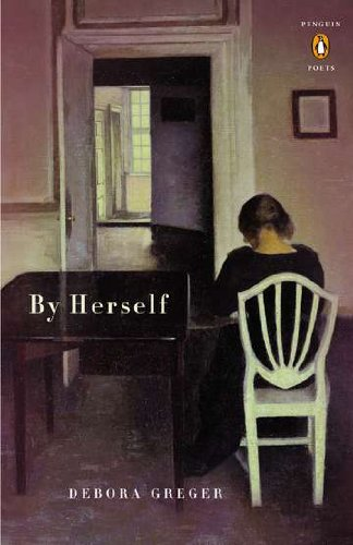By Herself (Poets, Penguin): Greger, Debora
