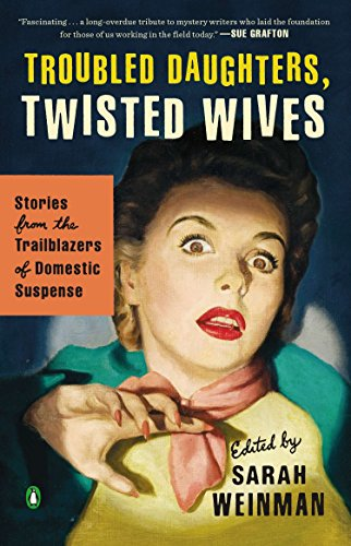 9780143122548: Troubled Daughters, Twisted Wives: Stories from the Trailblazers of Domestic Suspense