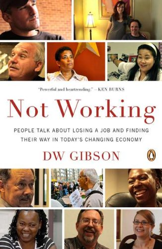 9780143122555: Not Working: People Talk about Losing a Job and Finding Their Way in Today's Changing Economy