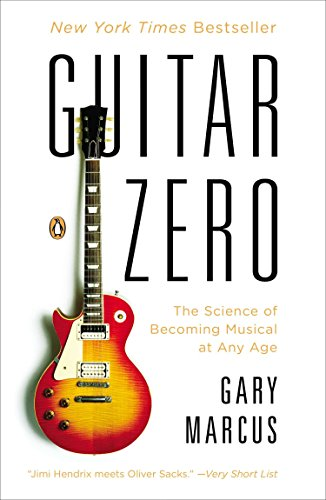 9780143122784: Guitar Zero: The Science of Becoming Musical at Any Age