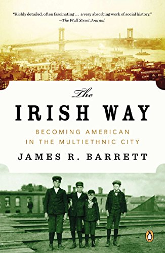 9780143122807: The Irish Way: Becoming American in the Multiethnic City (The Penguin History of American Life)