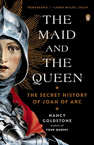 9780143122821: The Maid and the Queen: The Secret History of Joan of Arc