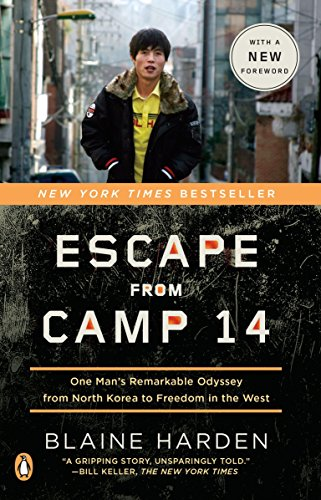 Escape from Camp 14: One Man's Remarkable: Harden, Blaine