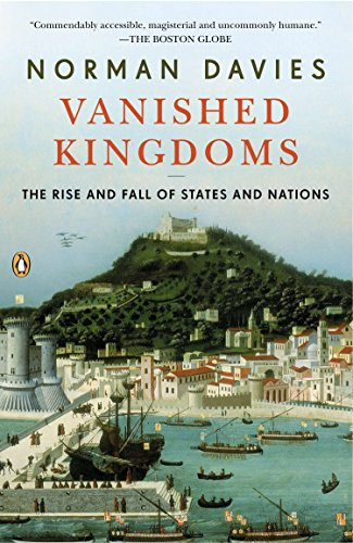 9780143122951: Vanished Kingdoms: The Rise and Fall of States and Nations