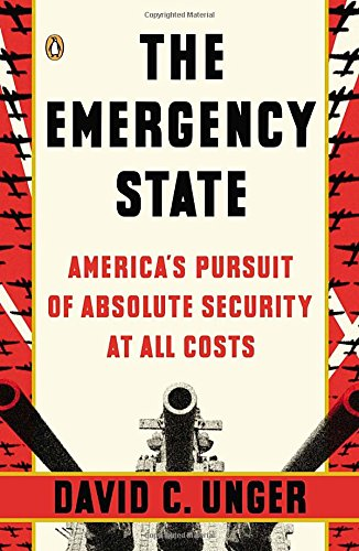 9780143122975: The Emergency State: America's Pursuit of Absolute Security at All Costs
