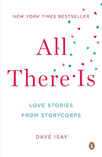 9780143123026: All There Is: Love Stories from StoryCorps