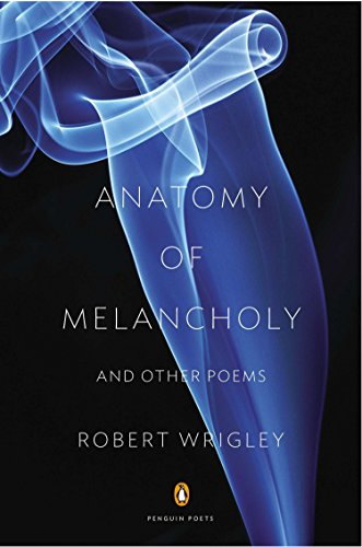 9780143123071: Anatomy of Melancholy and Other Poems (Penguin Poets)