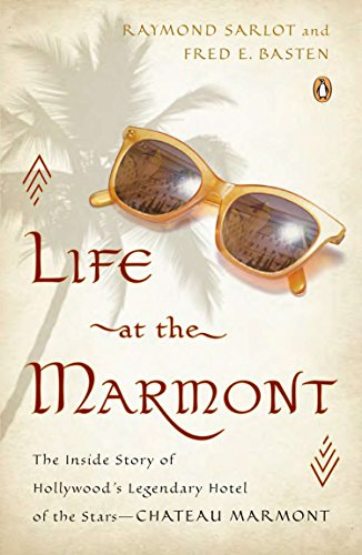 9780143123118: Life at the Marmont: The Inside Story of Hollywood's Legendary Hotel of the Stars--Chateau Marmont