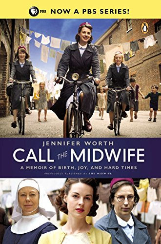 9780143123255: Call the Midwife: A Memoir of Birth, Joy, and Hard Times