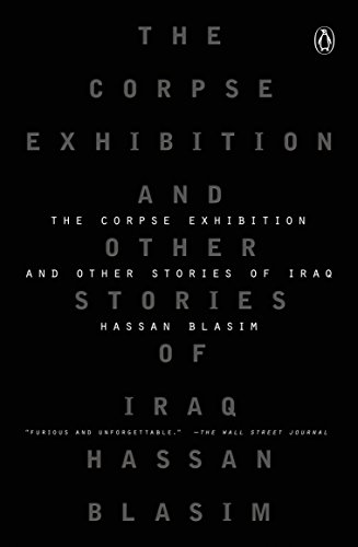 The Corpse Exhibition: And Other Stories of: Blasim, Hassan