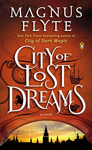 City of Lost Dreams: A Novel: Flyte, Magnus