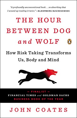 9780143123408: The Hour Between Dog and Wolf: How Risk Taking Transforms Us, Body and Mind