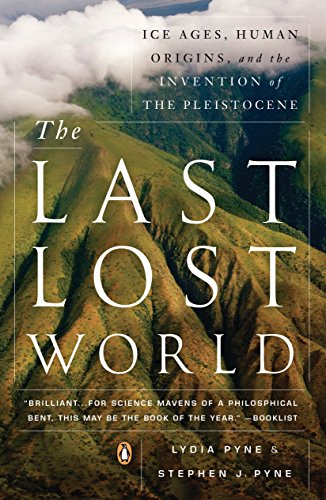 9780143123422: The Last Lost World: Ice Ages, Human Origins, and the Invention of the Pleistocene