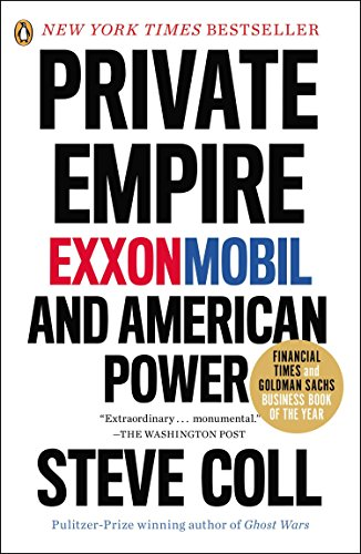 Private Empire: ExxonMobil and American Power (0143123548) by Steve Coll