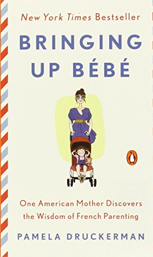 9780143123583: Bringing Up Bébé
