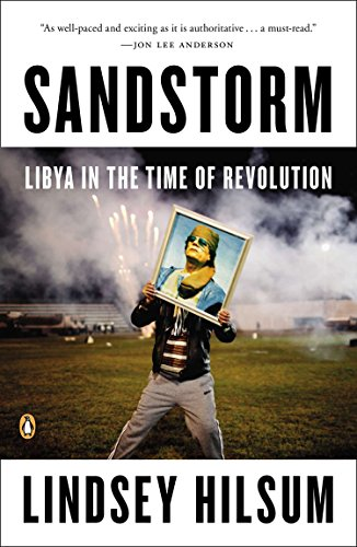 9780143123606: Sandstorm: Libya in the Time of Revolution (New Windmills)