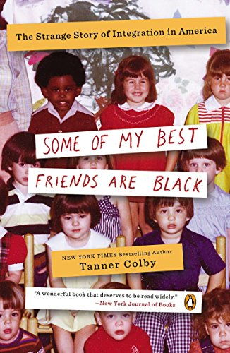 9780143123637: Some of My Best Friends Are Black: The Strange Story of Integration in America