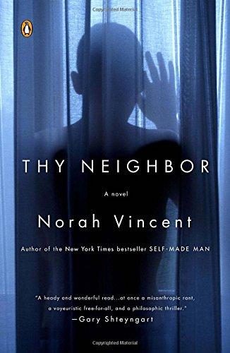 Thy Neighbor: A Novel: Vincent, Norah