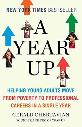 9780143123705: A Year Up: Helping Young Adults Move from Poverty to Professional Careers in a Single Year