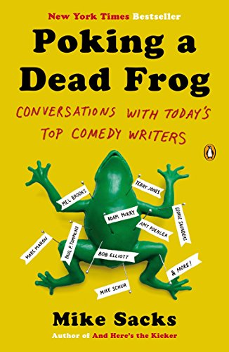 9780143123781: Poking a Dead Frog: Conversations with Today's Top Comedy Writers