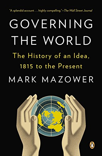 9780143123941: Governing the World: The History of an Idea, 1815 to the Present