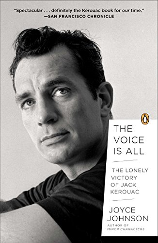 9780143123965: The Voice Is All: The Lonely Victory of Jack Kerouac