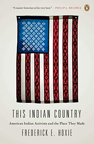 9780143124023: This Indian Country: American Indian Activists and the Place They Made (Penguin History of American Life)