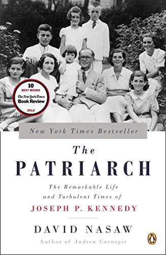 9780143124078: The Patriarch: The Remarkable Life and Turbulent Times of Joseph P. Kennedy