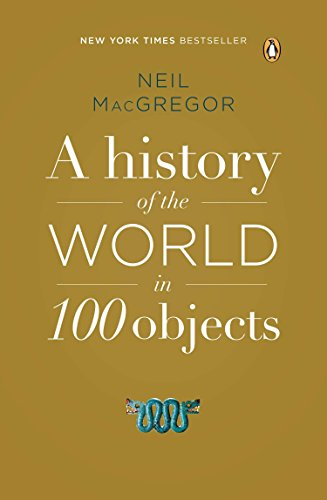 9780143124153: A History of the World in 100 Objects