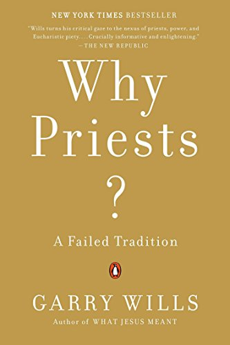 9780143124399: Why Priests?: A Failed Tradition