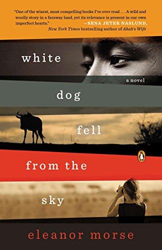 9780143124436: White Dog Fell from the Sky: A Novel