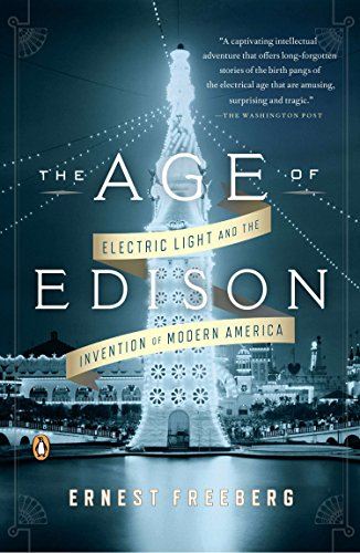 9780143124443: The Age of Edison: Electric Light and the Invention of Modern America