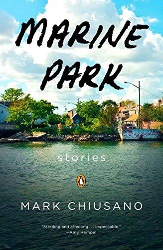 Marine Park: Stories: Chiusano, Mark