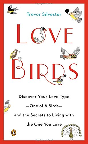 9780143124825: Lovebirds: Discover Your Love Type--One of 8 Birds--and the Secrets to Living with the One You Love