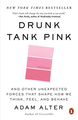 9780143124931: Drunk Tank Pink: And Other Unexpected Forces That Shape How We Think, Feel, and Behave