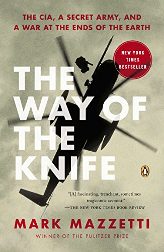 9780143125013: The Way of the Knife: The CIA, a Secret Army, and a War at the Ends of the Earth