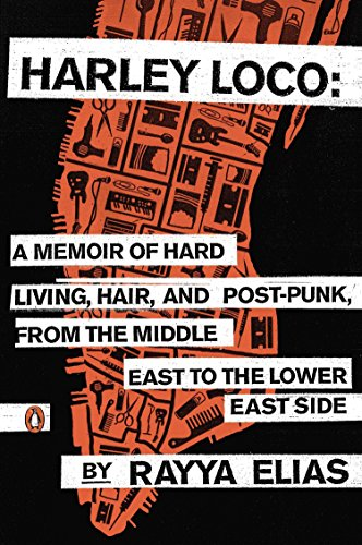 9780143125051: Harley Loco: A Memoir of Hard Living, Hair, and Post-Punk, from the Middle East to the Lower East Side