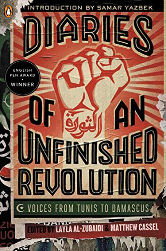 9780143125150: Diaries of an Unfinished Revolution: Voices from Tunis to Damascus