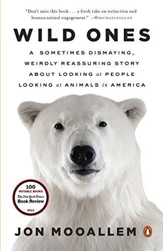 9780143125372: Wild Ones: A Sometimes Dismaying, Weirdly Reassuring Story about Looking at People Looking at Animals in America