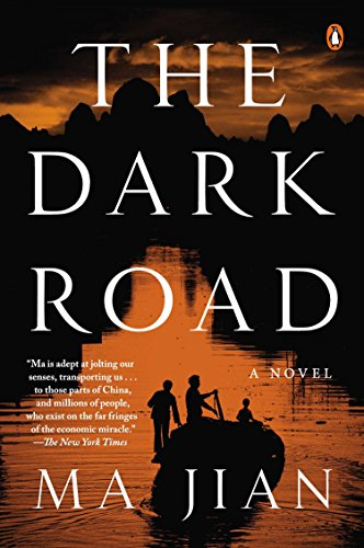 The Dark Road: A Novel: Ma Jian