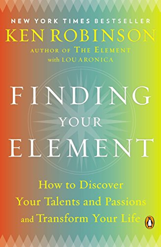 9780143125518: Finding Your Element: How to Discover Your Talents and Passions and Transform Your Life