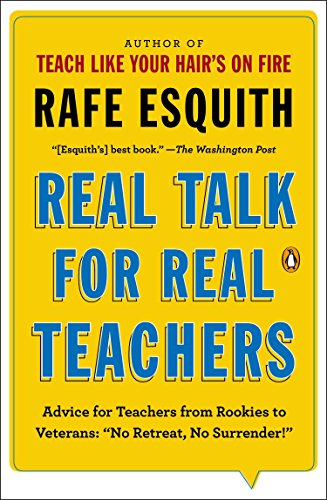 9780143125617: Real Talk for Real Teachers: Advice for Teachers from Rookies to Veterans: