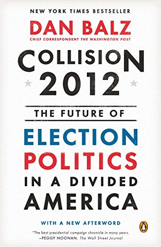 9780143125686: Collision 2012: The Future of Election Politics in a Divided America