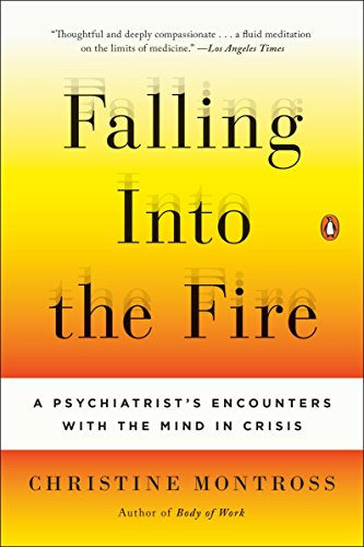 9780143125716: Falling Into the Fire: A Psychiatrist's Encounters with the Mind in Crisis