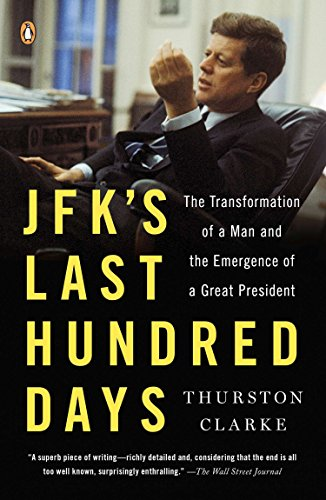 9780143125730: JFK's Last Hundred Days: The Transformation of a Man and the Emergence of a Great President