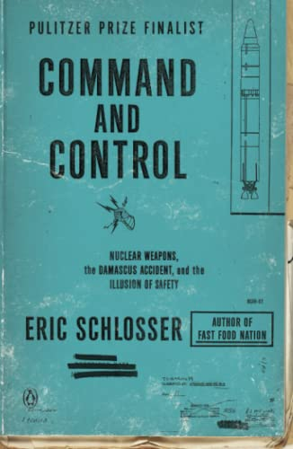 9780143125785: Command and Control: Nuclear Weapons, the Damascus Accident, and the Illusion of Safety