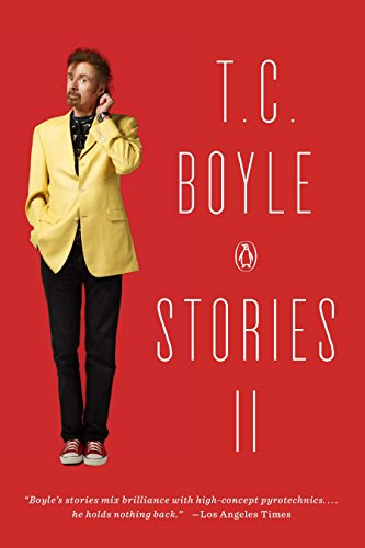 9780143125860: T.C. Boyle Stories II: The Collected Stories of T. Coraghessan Boyle, Volume II