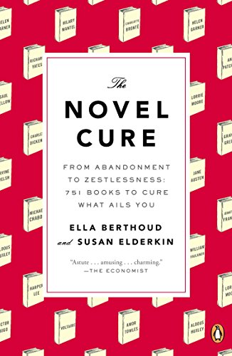 9780143125938: The Novel Cure: From Abandonment to Zestlessness: 751 Books to Cure What Ails You