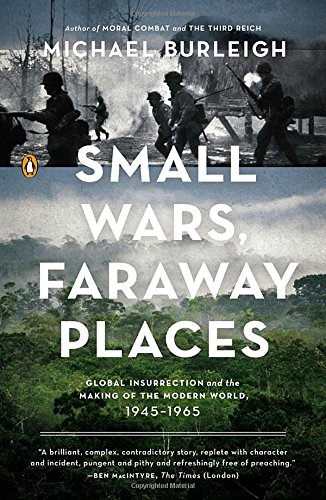 9780143125952: Small Wars, Faraway Places: Global Insurrection and the Making of the Modern World, 1945-1965